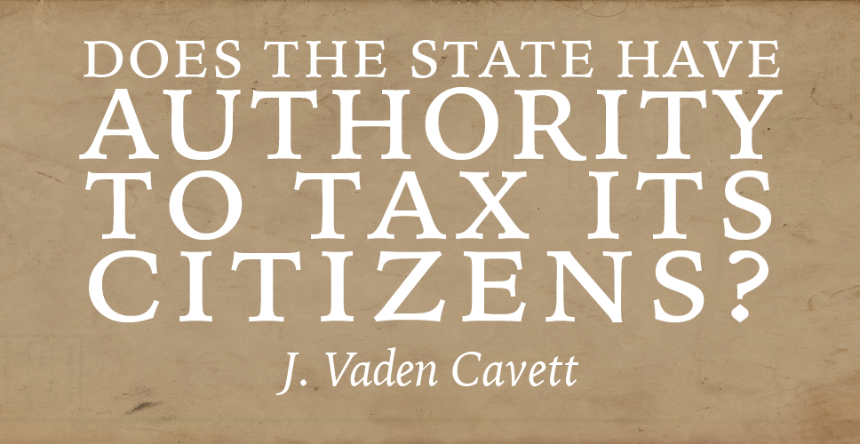 Does the State Have Authority to Tax Its Citizens?